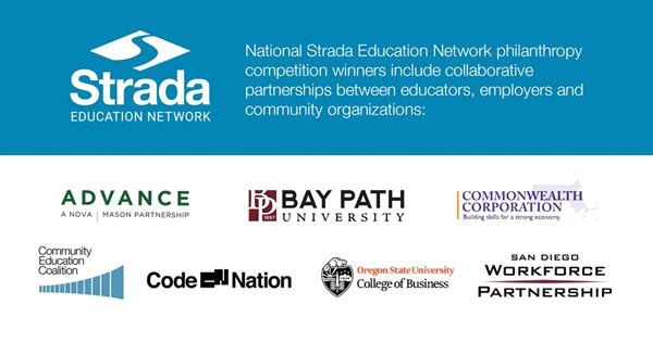 Strada Education Network's latest grantees: Bay Path University, George Mason University, Oregon State University, Code Nation, Community Education Coalition, Commonwealth Corporation Foundation, and San Diego Workforce Partnership