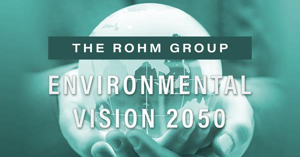 """ROHM's """"Environmental Vision 2050"""" program will contribute to achieving a sustainable society by 2050."""