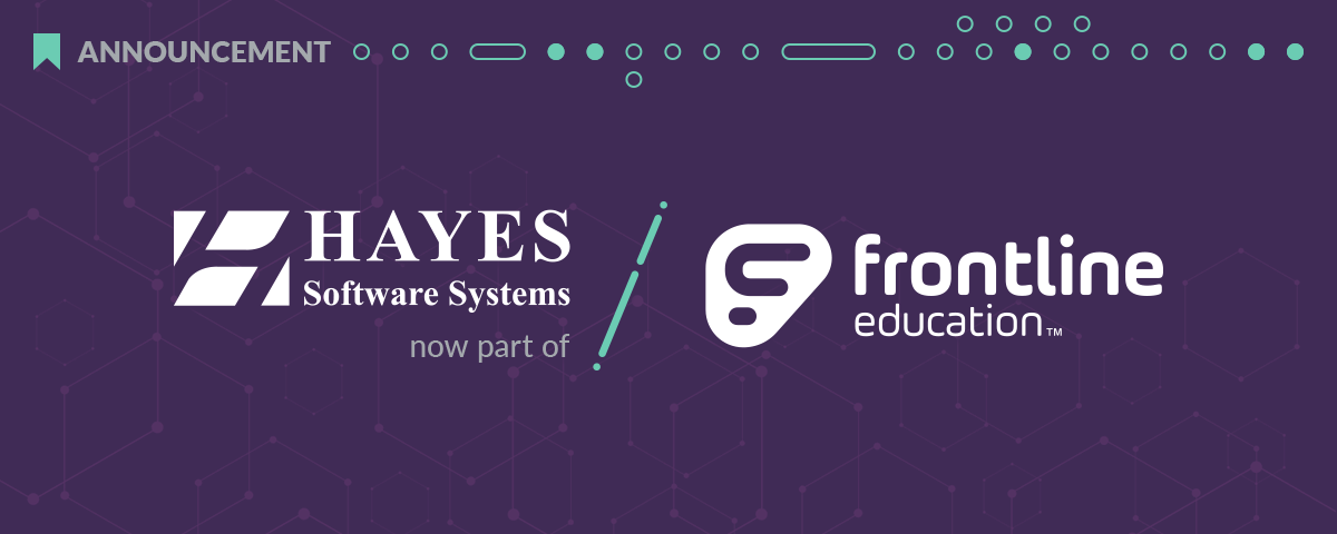 Frontline Education Has Acquired Hayes Software Systems