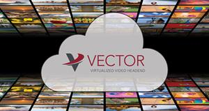 Globecomm introduces Vector, a Virtualized Video Headend