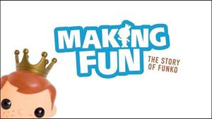 """Making Fun – The Story of Funko"""