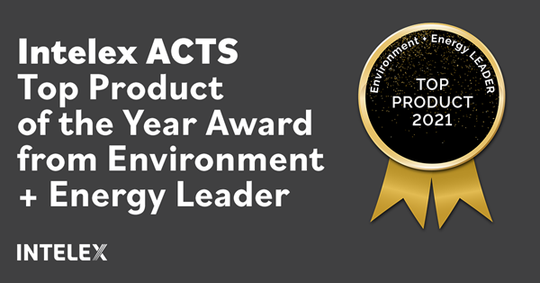 Independentexperts recognize Intelex ACTS for sustainability. product excellence and real-world impact for athird time, naming it 2021 Top Product of the Year in the 2021 Environment + Energy Leader Awards