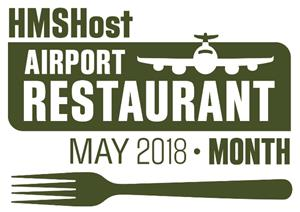 HMSHost's Airport Restaurant Month - May 2018