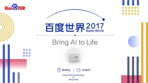 Baidu World 2017-Bring AI to Life