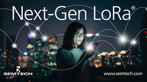Semtech announces next generation LoRa