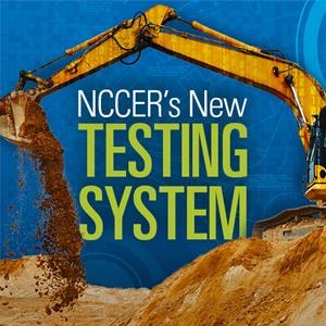NCCER Releases Brand New Testing System