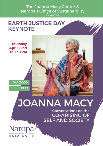 """Be sure to attend Joanna Macy's presentation, """"Conversations on the Co-Arising of Self and Society,"""" on Thursday, April 22nd at Noon."""