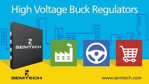 Semtech's New High-Performance Buck Regulators Target High Voltage Applications