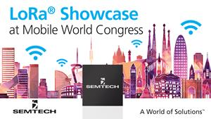 Semtech to Exhibit with LoRaWAN™ Ecosystem at Mobile World Congress