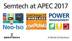 Semtech Power Management Platforms for Wireless Charging, IoT and Automotive Applications Showcased at APEC 2017