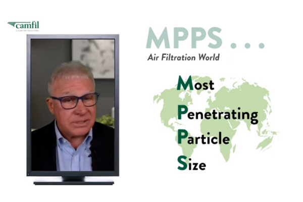 New Video from Camfil Explains MPPS in Air Filtration Technology, with Industry Expert Steve Smith