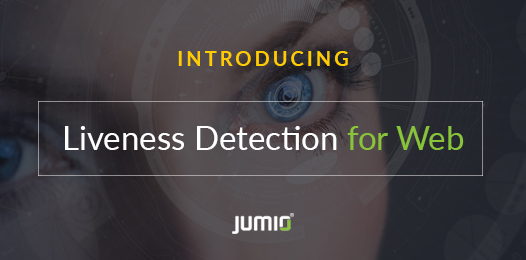 Jumio Introduces Liveness Detection for Web