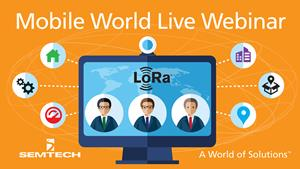 Semtech to Highlight LoRa Technology's Geolocation Feature in Mobile World Live Webinar