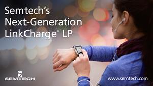 Semtech's next-generation LinkCharge LP
