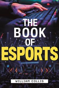 The Book of Esports is available in hardcover, ebook, and audiobook wherever books are sold.