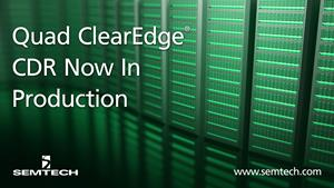 Semtech's ClearEdge CDR Initial Production