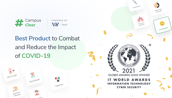 #CampusClear, powered by Ivy.ai, named Best Product to Combat and Reduce the Impact of COVID-19 in Globee 2021 IT World Awards