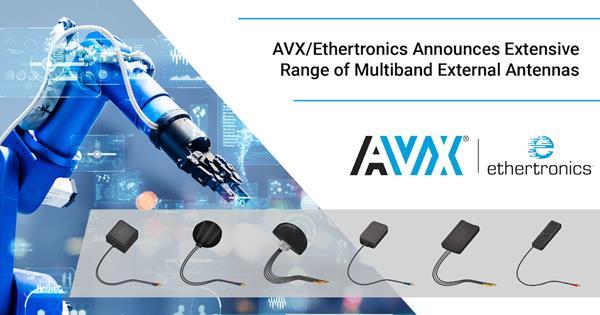 AVX/Ethertronics Announces Extensive Range of High-Performance, High-Reliability External Antennas