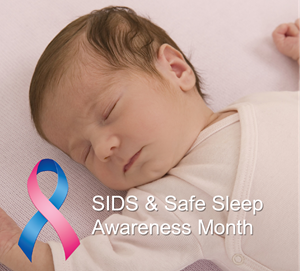 SIDS & Safe Sleep Awareness Month