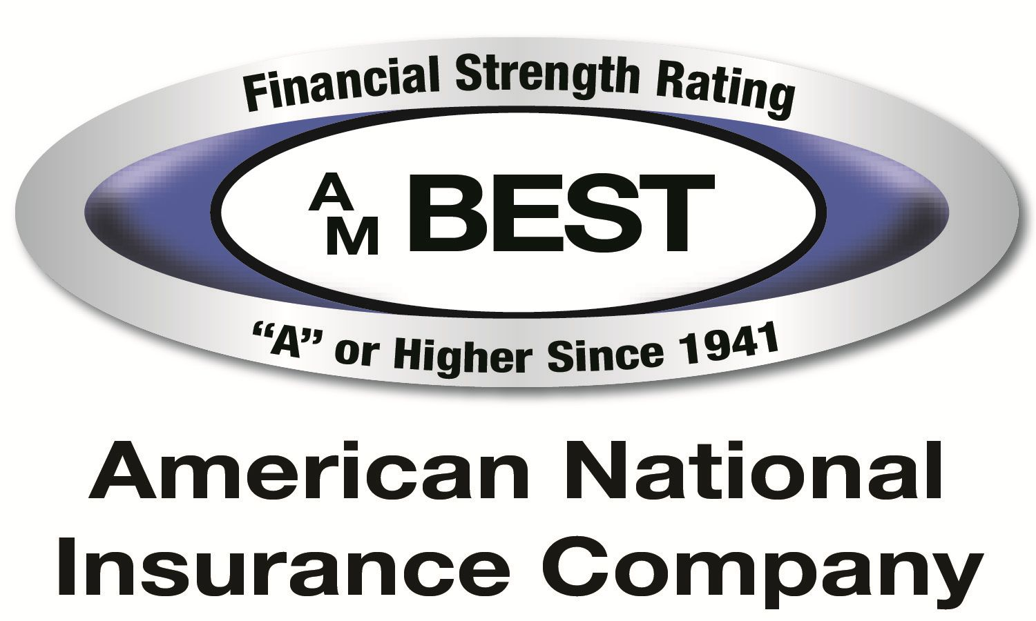 : American National Rated A (EXCELLENT) or Higher by A.M. Best for ...