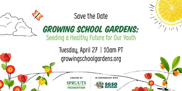 Growing School Gardens Save the Date