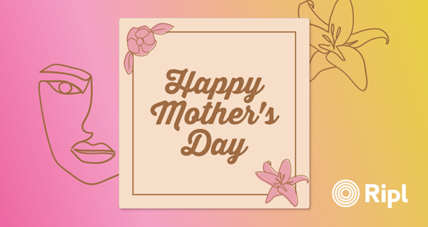 Happy Mother's Day from Ripl