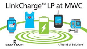 Semtech Debuts LinkCharge™ Wireless Charging Technology for Multiple Devices at Mobile World Congress