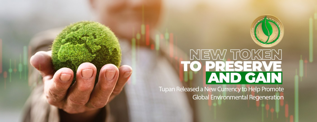 Tupan Released a New Currency to Help Promote Global Environmental Regeneration 1
