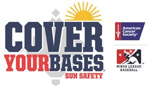 "Minor League Baseball Announces Return of ""Cover Your Bases"" Sun Safety Initiative"