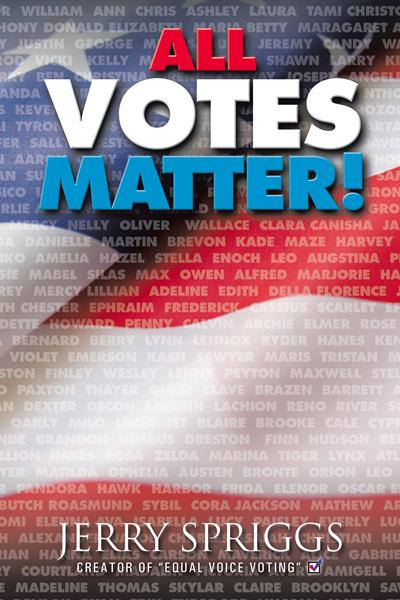 """""""All Votes Matter!"""" by Jerry Spriggs"""