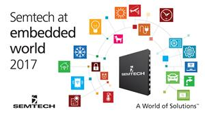 Semtech Demonstrates Next-Generation Analog Platforms at Embedded World 2017