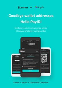 CoinField joined leading technology, finance, and nonprofit companies to announce the launch of PayID - a universal payment ID to simplify the process of sending and receiving money globally across any payment network and any currency.
