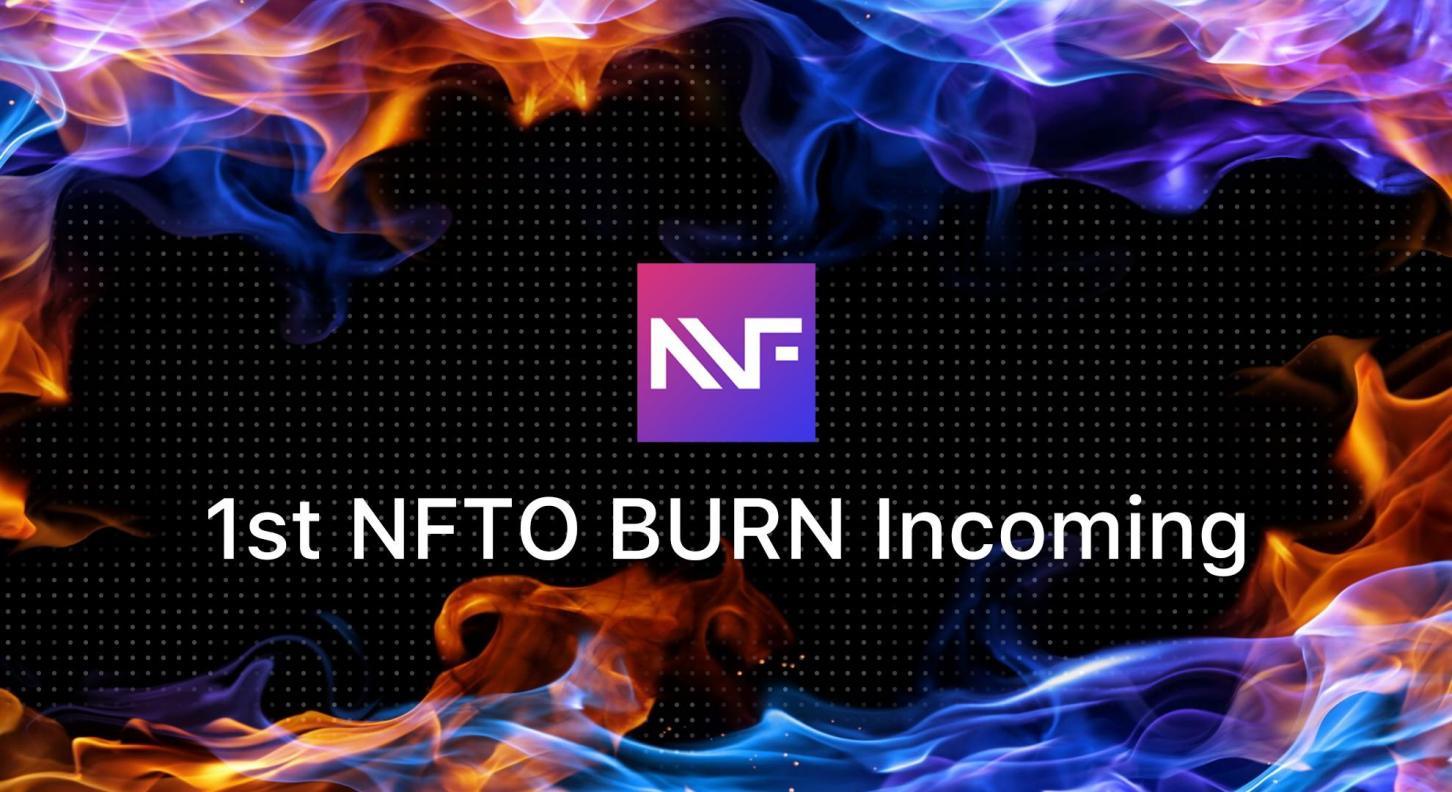 1st NFTO ONE Burn Incoming 1