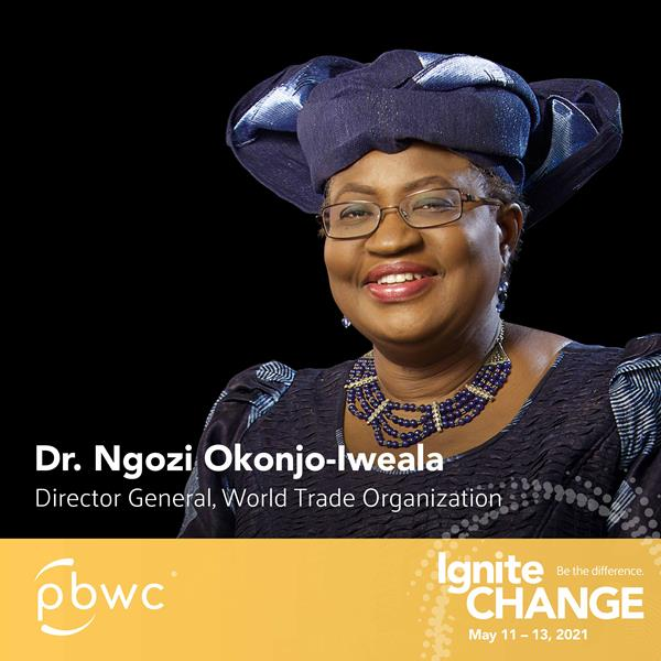 Dr. Ngozi Okonjo-Iweala, WTO's First Female and African Leader, to headline the Professional BusinessWomen of California's IgniteCHANGE Conference