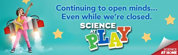 Science At Play is a series of popular at-home science videos produced by Connecticut Science Center educators. These 3-minute DIY videos are engaging and fun.