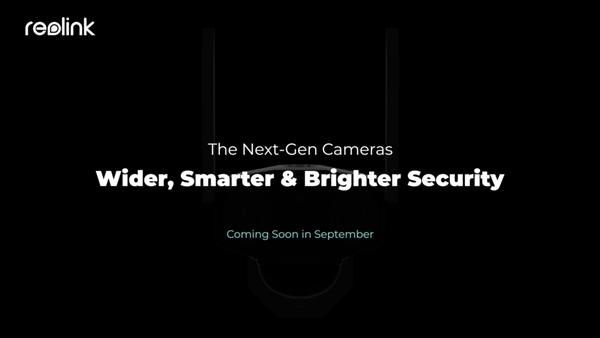 Reolink's Next-Gen Cameras Coming Soon