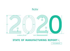 Fictiv 2020 State of Manufacturing Report