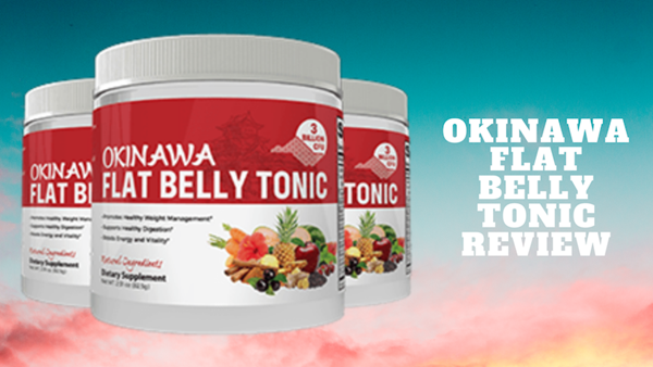 Okinawa Flat Belly Tonic Reviews 2021