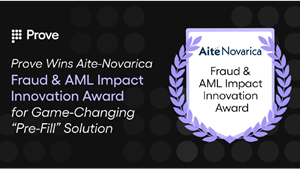 """Prove Wins Aite-Novarica Fraud & AML User Experience Impact Innovation Award for Game-Changing """"Pre-Fill"""" Solution"""