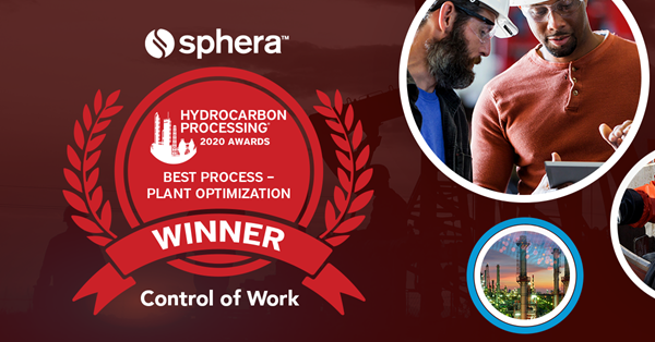 Sphera's Control of Work Wins Best Process/Plant Optimization Technology Award From Hydrocarbon Processing