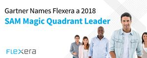 Flexera named a Leader in Gartner 2018 Magic Quadrant for Software Asset Management Tools