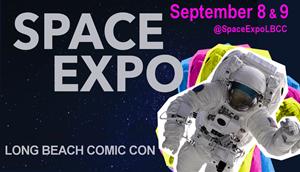 Long Beach Comic Con's Space Expo