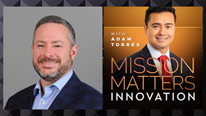 Eric Billingsley is interviewed on the Mission Matters Innovation Podcast by Adam Torres