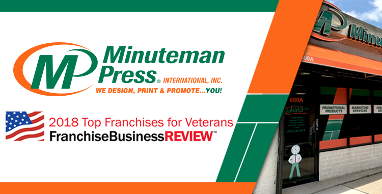 Minuteman Press International was identified by Franchise Business Review as a 2018 Top Franchise for Veterans. http://www.minutemanpressfranchise.com