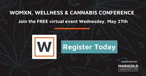 Register today for the Womxn, Wellness & Cannabis Conference