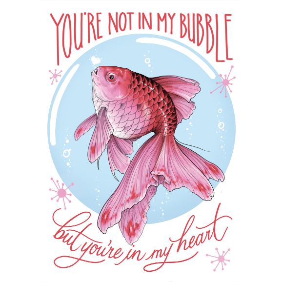 """""""You're not in my bubble, but you're in my heart"""" by Samantha Smith"""