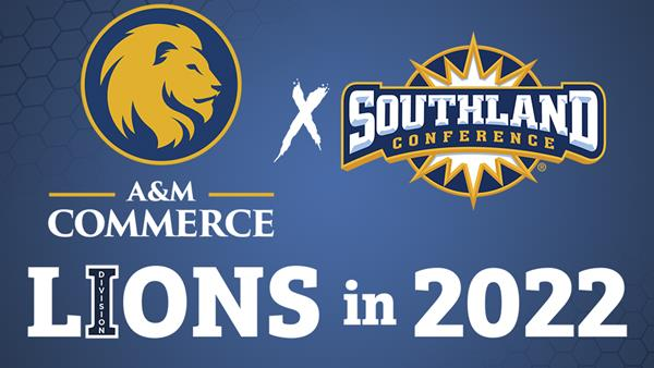 Texas A&M University-Commerce Lion Athletics will move to NCAA Division I in 2022 and join the Southland Conference.