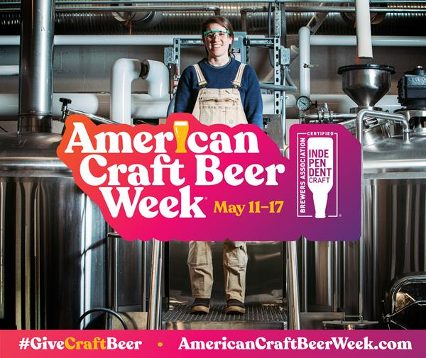 American Craft Beer Week takes place May 11-17, 2020