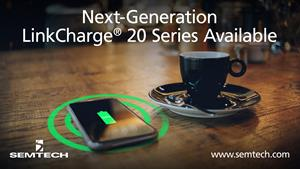 Semtech and LinkCharge 20 Series