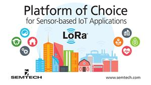 Semtech's LoRa Technology the Platform of Choice for Sensor-based